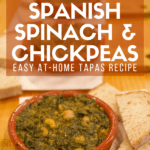 Pinterest pin for Spanish spinach and chickpeas. Text overlay reads Easy at home tapas recipe.