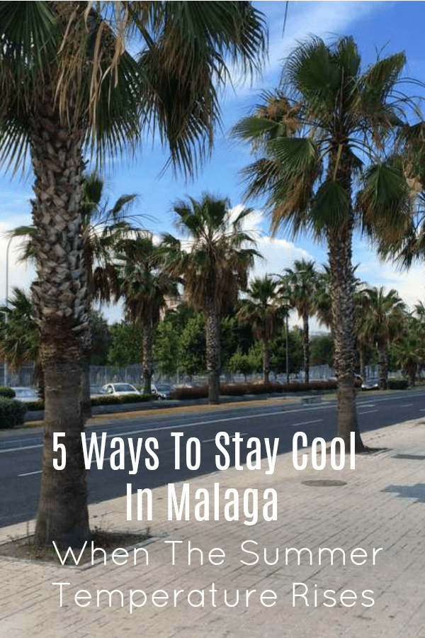 The sunny Costa del Sol can start to feel pretty brutal come June, July and August. Here are 5 ways to stay cool in Malaga when the summer temperature rises.