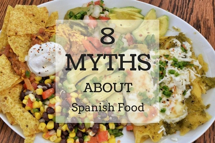 8 Myths about Spanish food!