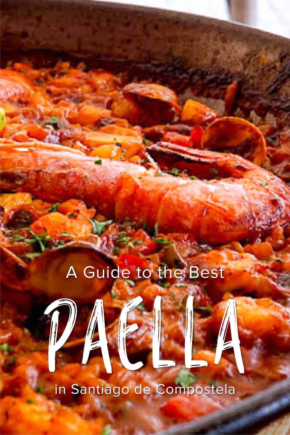Though originally from Valencia, you can find paella in Santiago de Compostela, too!