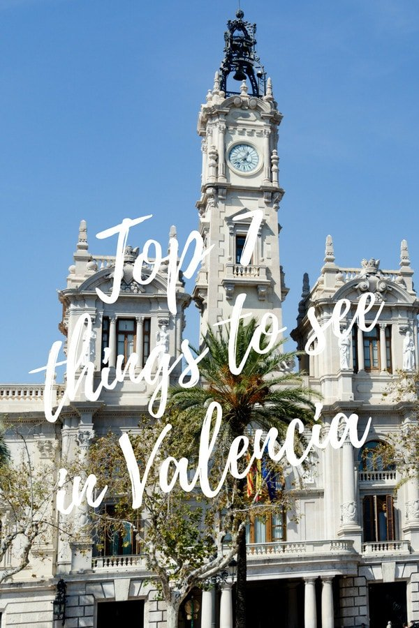 Your vacation to Spain's third-biggest city won't be complete without visiting these seven things to see in Valencia!