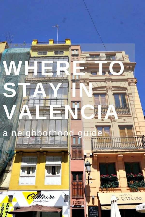 Not sure where to stay in Valencia? Our handy neighborhood guide will help you narrow it down!
